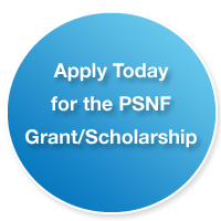 Apply today for a PSNF Grant/Scholarship