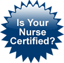Is Your Nurse Certified?